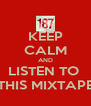 KEEP CALM AND LISTEN TO  THIS MIXTAPE - Personalised Poster A4 size