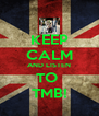 KEEP CALM AND LISTEN TO  TMB! - Personalised Poster A4 size