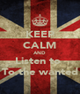 KEEP CALM AND Listen to  To the wanted - Personalised Poster A4 size