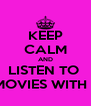 KEEP CALM AND LISTEN TO  TO WATCHING MOVIES WITH THE SOUND OFF - Personalised Poster A4 size