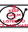 KEEP CALM AND LISTEN TO TRANCE AND HARDTYLE - Personalised Poster A4 size