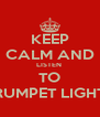 KEEP CALM AND LISTEN  TO TRUMPET LIGHTS - Personalised Poster A4 size