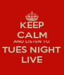 KEEP CALM AND LISTEN TO TUES NIGHT LIVE - Personalised Poster A4 size