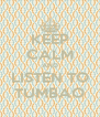 KEEP CALM AND LISTEN TO TUMBAO - Personalised Poster A4 size