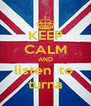 KEEP CALM AND listen  to  turna - Personalised Poster A4 size