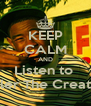 KEEP CALM AND Listen to  Tyler The Creator - Personalised Poster A4 size