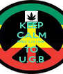 KEEP CALM AND LISTEN  TO U.G.B - Personalised Poster A4 size