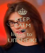 KEEP CALM AND listen to  UITSNEIKI - Personalised Poster A4 size