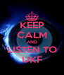 KEEP CALM AND LISTEN TO UKF - Personalised Poster A4 size
