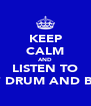 KEEP CALM AND LISTEN TO UKF DRUM AND BASS - Personalised Poster A4 size