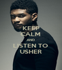 KEEP CALM AND LISTEN TO USHER - Personalised Poster A4 size