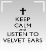 KEEP CALM AND LISTEN TO VELVET EARS - Personalised Poster A4 size