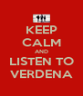 KEEP CALM AND LISTEN TO VERDENA - Personalised Poster A4 size