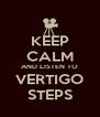 KEEP CALM AND LISTEN TO VERTIGO STEPS - Personalised Poster A4 size