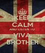 KEEP CALM AND LISTEN TO VIVA BROTHER - Personalised Poster A4 size