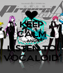 KEEP CALM AND LISTEN TO VOCALOID - Personalised Poster A4 size