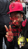 KEEP CALM AND LISTEN TO WEEZY - Personalised Poster A4 size