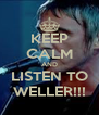 KEEP CALM AND LISTEN TO WELLER!!! - Personalised Poster A4 size