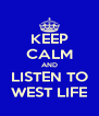 KEEP CALM AND LISTEN TO WEST LIFE - Personalised Poster A4 size