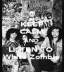 KEEP CALM AND LISTEN TO  White Zombie - Personalised Poster A4 size