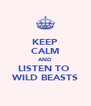 KEEP CALM AND LISTEN TO  WILD BEASTS - Personalised Poster A4 size