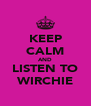 KEEP CALM AND LISTEN TO WIRCHIE - Personalised Poster A4 size