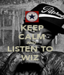 KEEP CALM AND LISTEN TO  WIZ  - Personalised Poster A4 size