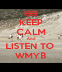 KEEP CALM And LISTEN TO  WMYB - Personalised Poster A4 size