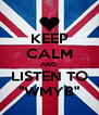 "KEEP CALM AND  LISTEN TO ""WMYB"" - Personalised Poster A4 size"