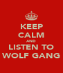 KEEP CALM AND LISTEN TO WOLF GANG - Personalised Poster A4 size