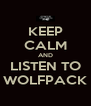 KEEP CALM AND LISTEN TO WOLFPACK - Personalised Poster A4 size