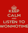 KEEP CALM AND LISTEN TO WONMOTIME - Personalised Poster A4 size
