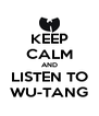 KEEP CALM AND LISTEN TO WU-TANG - Personalised Poster A4 size