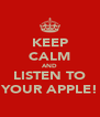 KEEP CALM AND LISTEN TO YOUR APPLE! - Personalised Poster A4 size