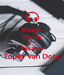 Keep Calm And Listen Topër van Dehl - Personalised Poster A4 size