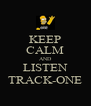 KEEP CALM AND LISTEN TRACK-ONE - Personalised Poster A4 size
