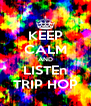 KEEP CALM AND LISTEn TRIP HOP - Personalised Poster A4 size