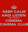KEEP CALM AND LISTEN TWO DOOR CINEMA CINEMA CLUB - Personalised Poster A4 size
