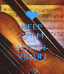 KEEP CALM AND LISTEN VIOLIN - Personalised Poster A4 size