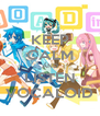 KEEP CALM AND LISTEN VOCALOID - Personalised Poster A4 size