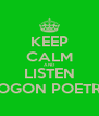 KEEP CALM AND LISTEN VOGON POETRY - Personalised Poster A4 size
