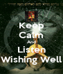 Keep Calm And Listen Wishing Well - Personalised Poster A4 size