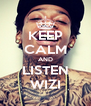 KEEP CALM AND LISTEN WIZI - Personalised Poster A4 size