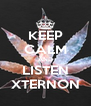 KEEP CALM AND LISTEN XTERNON - Personalised Poster A4 size