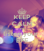 KEEP CALM and listen your  BFF - Personalised Poster A4 size