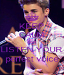 KEEP CALM AND LISTEN YOUR perfect voice - Personalised Poster A4 size