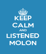 KEEP CALM AND LISTENED MOLON - Personalised Poster A4 size