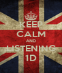 KEEP CALM AND LISTENING 1D - Personalised Poster A4 size