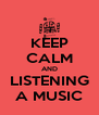 KEEP CALM AND LISTENING A MUSIC - Personalised Poster A4 size