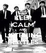 KEEP CALM AND LISTENING BEATLES - Personalised Poster A4 size